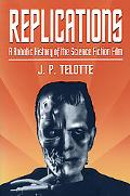 Replications A Robotic History of the Science Fiction Film