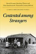 Contented Among Strangers Rural German-Speaking Women and Their Families in the Nineteenth-C...