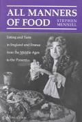 All Manners of Food Eating and Taste in England and France from the Middle Ages to the Present