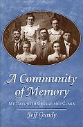 Community of Memory My Days With George and Clara
