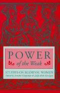 Power of the Weak Studies on Medieval Women