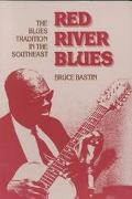 Red River Blues The Blues Tradition in the Southeast