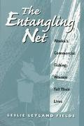 Entangling Net Alaska's Commercial Fishing Women Tell Their Lives