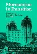 Mormonism in Transition A History of the Latter-Day Saints, 1890-1930