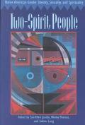 Two-Spirit People Native American Gender Identity, Sexuality, and Spirituality