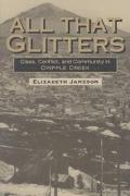 All That Glitters Class, Conflict, and Community in Cripple Creek