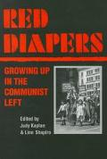 Red Diapers Growing Up in the Communist Left