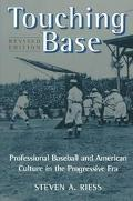 Touching Base Professional Baseball and American Culture in the Progressive Era