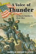 Voice of Thunder A Black Soldier's Civil War