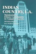 Indian Country, L.A. Maintaining Ethnic Community in Complex Society