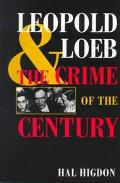 Leopold and Loeb The Crime of the Century
