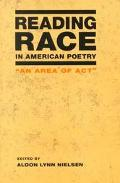 Reading Race in American Poetry An Area of Act