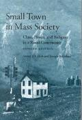 Small Town in Mass Society Class, Power, and Religion in a Rural Community