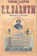 Life of P. T. Barnum Written by Himself