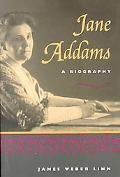 Jane Addams A Biography