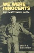 We Were Innocents An Infantryman in Korea