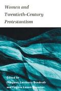 Women and 20th Century Protestantism