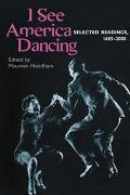I See America Dancing Selected Readings, 1685-2000