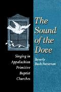 Sound of the Dove Singing in Appalachian Primitive Baptist Churches