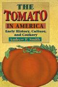 Tomato in America Early History, Culture, and Cookery