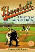 Baseball A History of America's Game