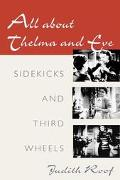 All About Thelma and Eve Sidekicks and Third Wheels