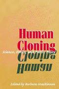 Human Cloning Science, Ethics, and Public Policy