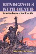 Rendezvous With Death American Poems of the Great War