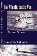 History of United States Naval Operations in World War II The Atlantic Battle Won, May 1943-...