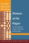 Women at the Hague The International Congress of Women and Its Results
