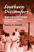 Southern Discomfort Women's Activism in Tampa, Florida, 1880S-1920s