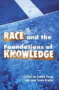Race And the Foundations of Knowledge Cultural Amnesia in the Academy