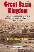 Great Basin Kingdom An Economic History of Latter-Day Saints 1830-1900