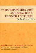 Mormon History Association's Tanner Lectures The First Twenty Years