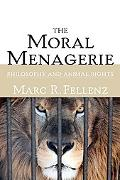 Moral Menagerie Philosophy And Animal Rights