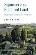 Sojourner in the Promised Land Forty Years Among the Mormons