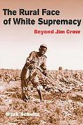 Rural Face of White Supremacy Beyond Jim Crow
