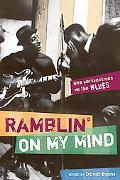 Ramblin' on My Mind New Perspectives on the Blues