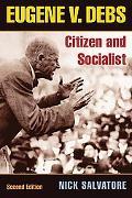 Eugene V. Debs Citizen and Socialist