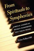 From Spirituals to Symphonies African-american Women Composers and Their Music