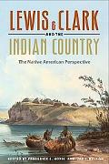 Lewis and Clark and the Indian Country The Native American Perspective