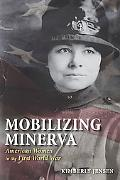 Mobilizing Minerva American Women in the First World War