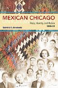 Mexican Chicago Race, Identity and Nation, 1916-39