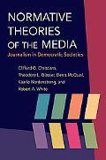 Normative Theories of the Media: Journalism in Democratic Societies