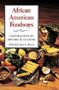 African American Foodways: Explorations of History and Culture