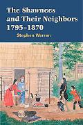Shawnees and Their Neighbors, 1795-1870