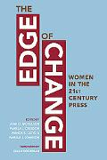 The Edge of Change: Women in the Twenty-First-Century Press