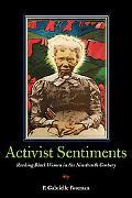 Activist Sentiments: Reading Black Women in the Nineteenth Century (New Black Studies Series)