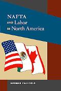 NAFTA and Labor in North America (Working Class in American History)