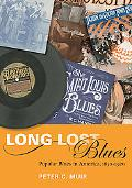 Long Lost Blues: Popular Blues in America, 1850-1920 (Music in American Life)